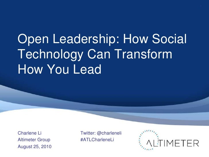Open Leadership: How Social Technology Can Transform How You Lead<br />Charlene Li<br />Altimeter Group<br />August 25, 20...
