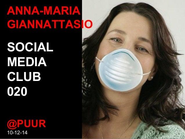 ANNA-MARIA  GIANNATTASIO  SOCIAL  MEDIA  CLUB  020  @PUUR  10-12-14
