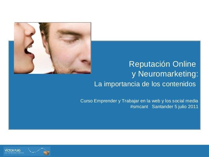 Reputación Online  y Neuromarketing: La importancia de los contenidos   Curso Emprender y Trabajar en la web y los social ...