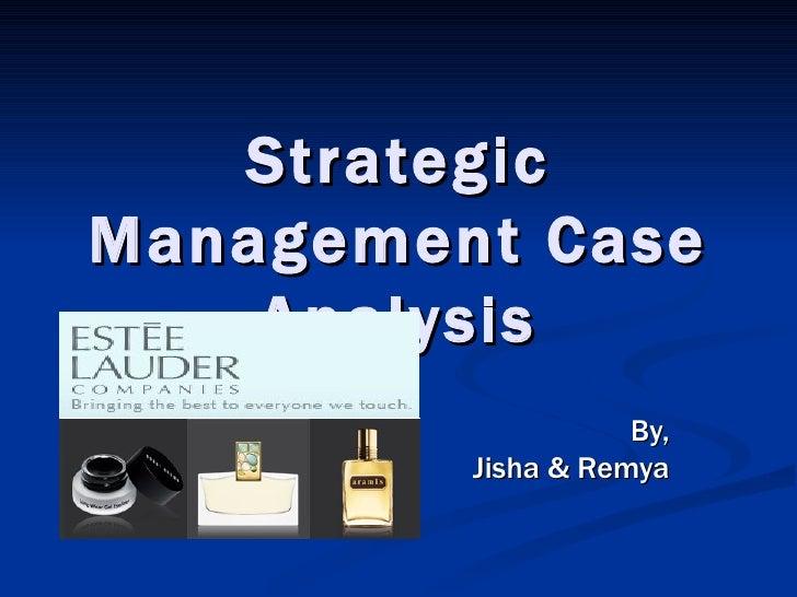 Strategic Management Case Analysis By, Jisha & Remya