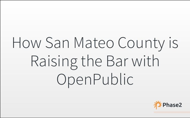 How San Mateo County is Raising the Bar with OpenPublic
