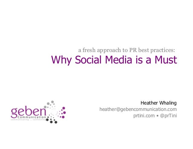 a fresh approach to PR best practices:                Why Social Media is a Must                                          ...