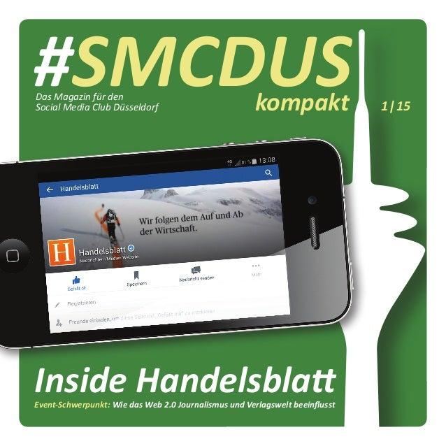 #SMCDUSkompakt 1|15 Event-Schwerpunkt: Wie das Web 2.0 Journalismus und Verlagswelt beeinflusst Das Magazin für den Social...