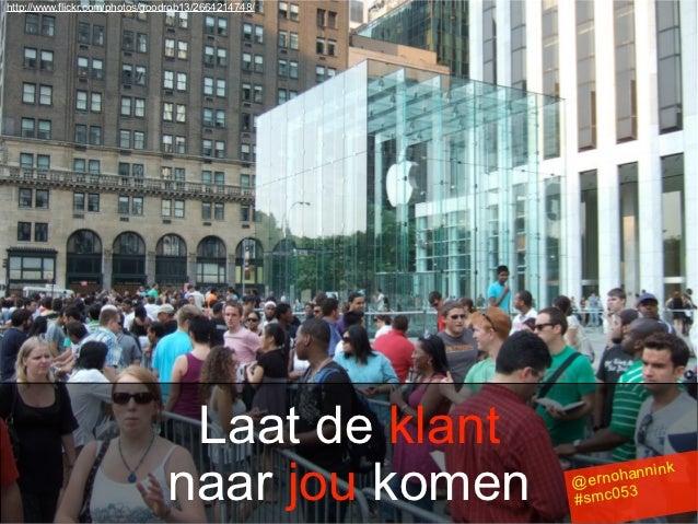 http://www.flickr.com/photos/goodrob13/2664214748/                                 Laat de klant                          ...