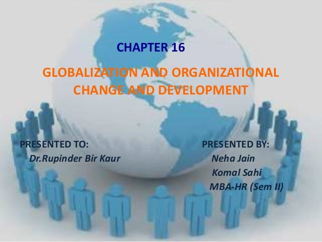 changes in employment relations due to globalisation An introduction to employment law traditionally, it was accepted in british employment relations that, as far as terms and that when an employer wishes to change terms and conditions of employment, then, procedurally, the employee must be consulted.