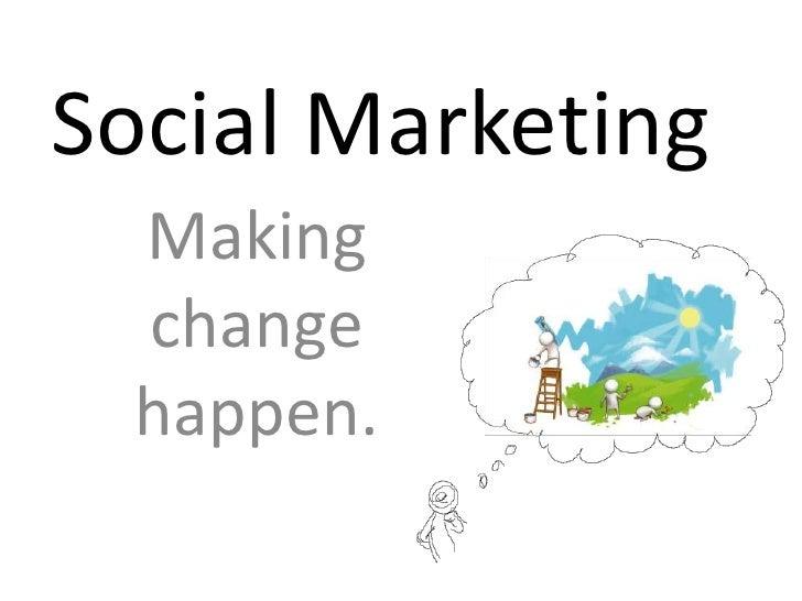 Social Marketing: How to make change happen. (V. 2.0)