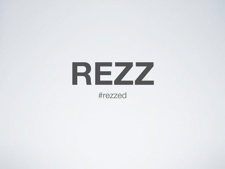 REZZ #rezzed