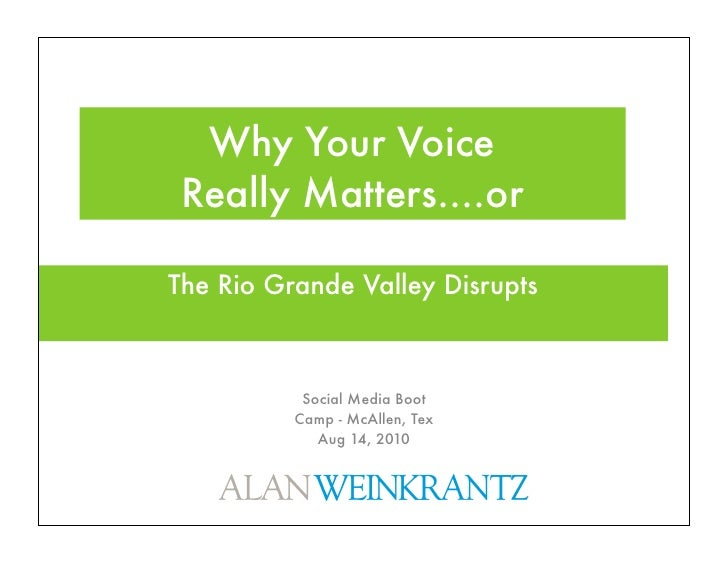 Why Your Voice  Really Matters....or  The Rio Grande Valley Disrupts               Social Media Boot           Camp - McAl...
