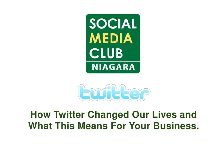 How Twitter Changed Our Lives and What This Means For Your Business.<br />