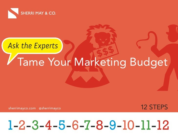 Ask the Experts                                $ $$     tame Your Marketing Budget   sherrimayco.com @sherrimayco         ...