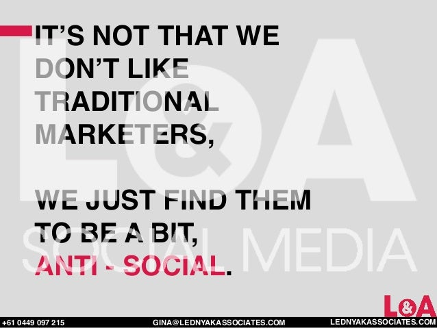 IT'S NOT THAT WE        DON'T LIKE        TRADITIONAL        MARKETERS,        WE JUST FIND THEM        TO BE A BIT,      ...