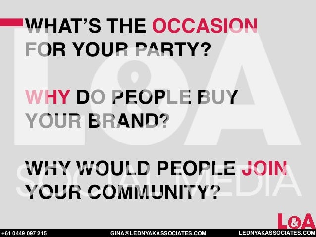 WHAT'S THE OCCASION        FOR YOUR PARTY?        WHY DO PEOPLE BUY        YOUR BRAND?        WHY WOULD PEOPLE JOIN       ...