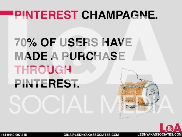 PINTEREST CHAMPAGNE.        70% OF USERS HAVE        MADE A PURCHASE        THROUGH        PINTEREST.+61 0449 097 215   GI...