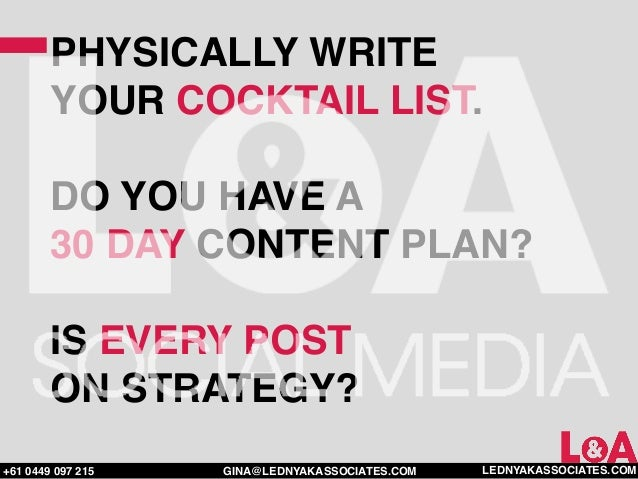 PHYSICALLY WRITE        YOUR COCKTAIL LIST.        DO YOU HAVE A        30 DAY CONTENT PLAN?        IS EVERY POST        O...