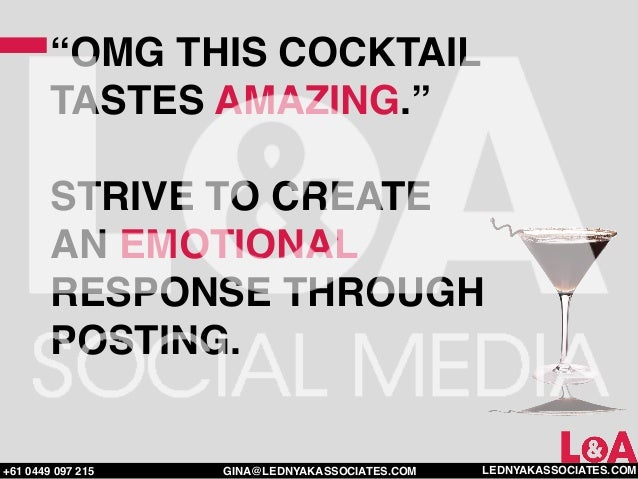 """""""OMG THIS COCKTAIL        TASTES AMAZING.""""        STRIVE TO CREATE        AN EMOTIONAL        RESPONSE THROUGH        POST..."""