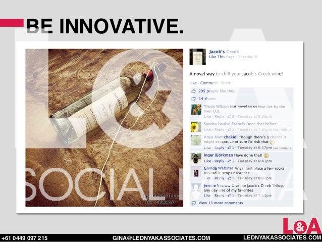 BE INNOVATIVE.+61 0449 097 215   GINA@LEDNYAKASSOCIATES.COM   LEDNYAKASSOCIATES.COM