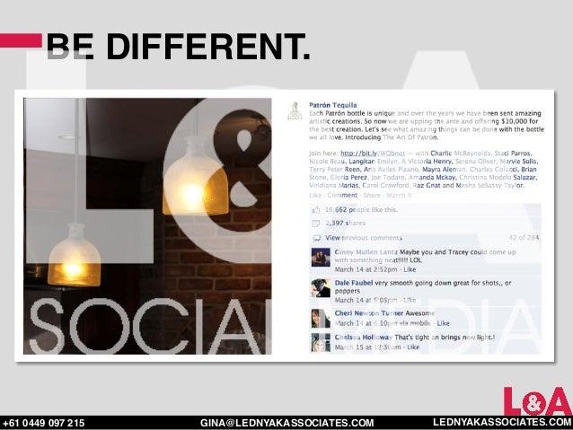 BE DIFFERENT.+61 0449 097 215   GINA@LEDNYAKASSOCIATES.COM   LEDNYAKASSOCIATES.COM
