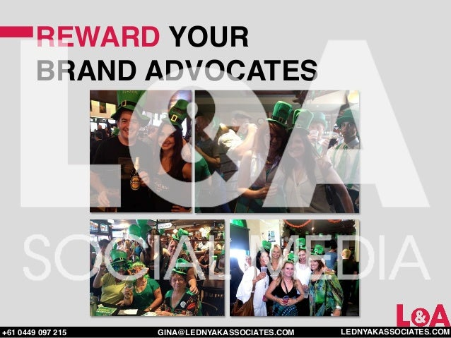 REWARD YOUR        BRAND ADVOCATES+61 0449 097 215   GINA@LEDNYAKASSOCIATES.COM   LEDNYAKASSOCIATES.COM