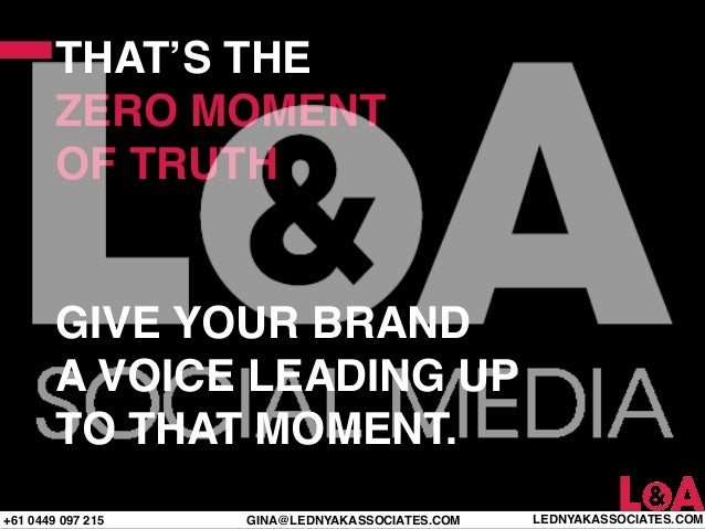 THAT'S THE        ZERO MOMENT        OF TRUTH        GIVE YOUR BRAND        A VOICE LEADING UP        TO THAT MOMENT.+61 0...