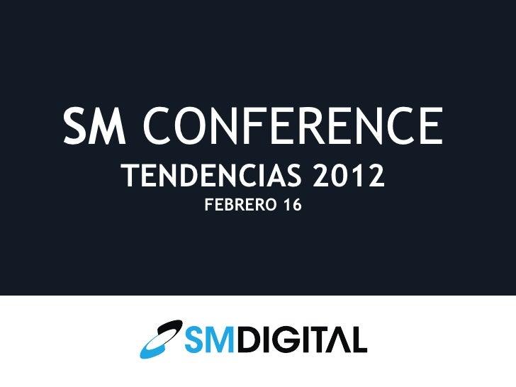 SM CONFERENCE TENDENCIAS 2012     FEBRERO 16