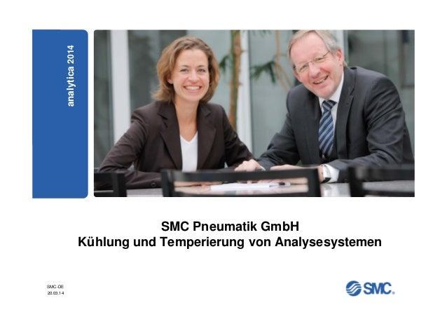 SMC-DE 20.03.14 SMC Pneumatik GmbH Kühlung und Temperierung von Analysesystemen SMCPneumatikGmbH analytica2014