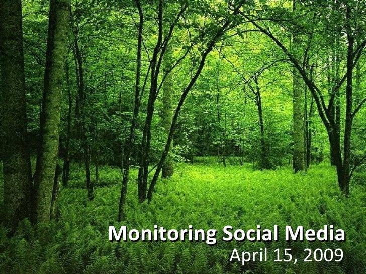 Monitoring Social Media April 15, 2009