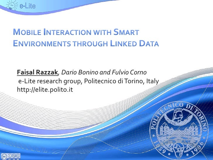 Mobile Interaction with Smart Environments through Linked Data<br />Faisal Razzak, Dario Bonino and FulvioCorno<br /> e-Li...