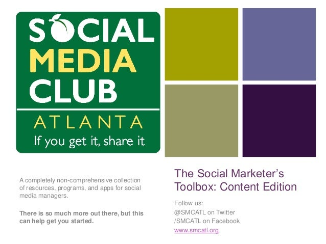 The Social Marketer's Toolbox: Content Edition A completely non-comprehensive collection of resources, programs, and apps ...