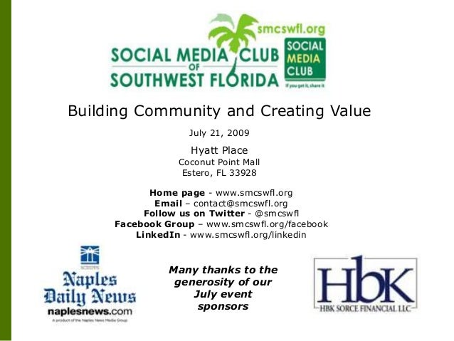 Building Community and Creating Value July 21, 2009 Hyatt Place Coconut Point Mall Estero, FL 33928 Home page - www.smcswf...