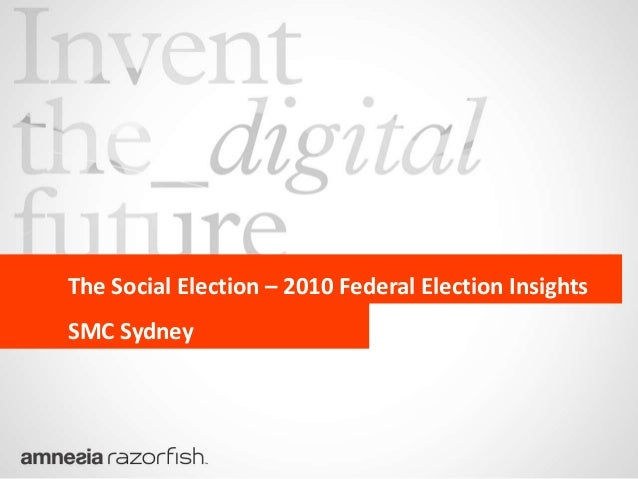 The Social Election – 2010 Federal Election Insights SMC Sydney