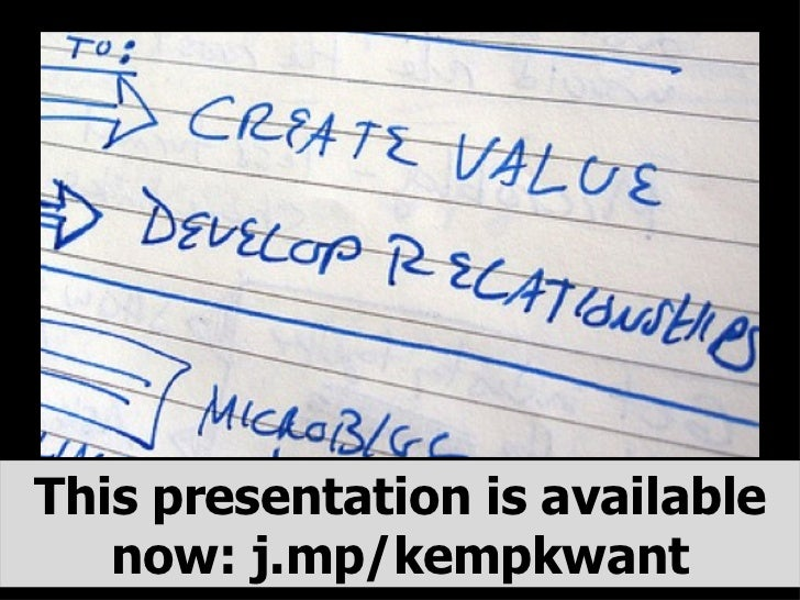 This presentation is available now: j.mp/kempkwant