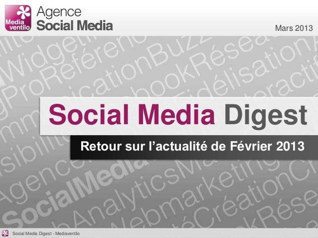 Mars 2013                  Social Media Digest                                     Retour sur l'actualité de Février 2013S...