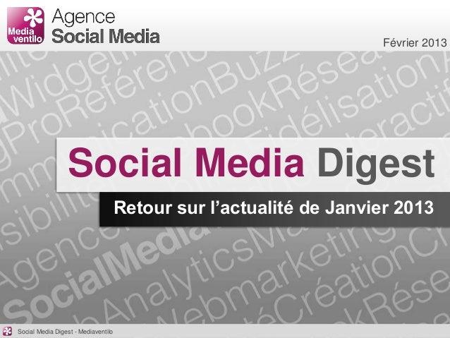 Février 2013                 Social Media Digest                                     Retour sur l'actualité de Janvier 201...