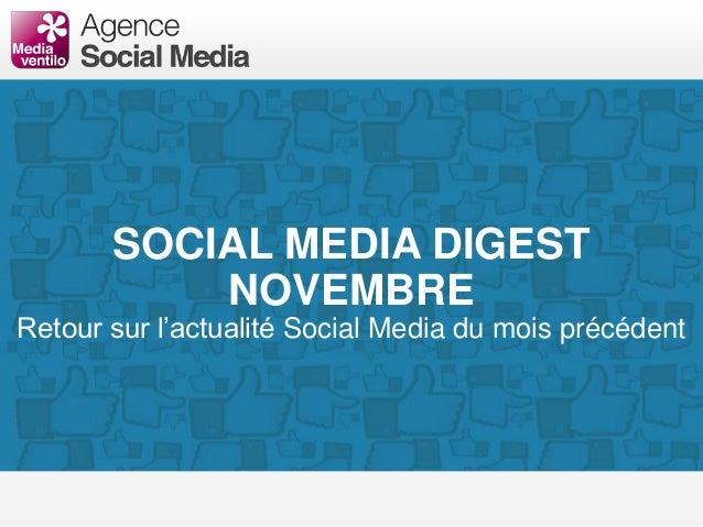 SOCIAL MEDIA DIGEST NOVEMBRE Retour sur l'actualité Social Media du mois précédent
