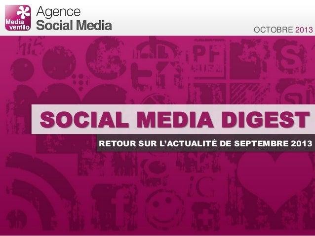 SOCIAL MEDIA DIGEST RETOUR SUR L'ACTUALITÉ DE SEPTEMBRE 2013 OCTOBRE 2013
