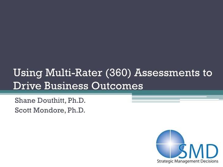Using Multi-Rater (360) Assessments toDrive Business OutcomesShane Douthitt, Ph.D.Scott Mondore, Ph.D.