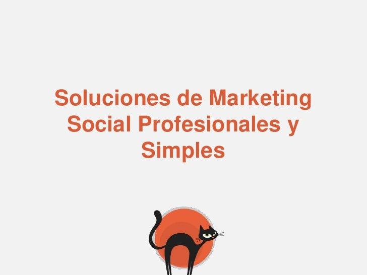 Soluciones de Marketing Social Profesionales y        Simples