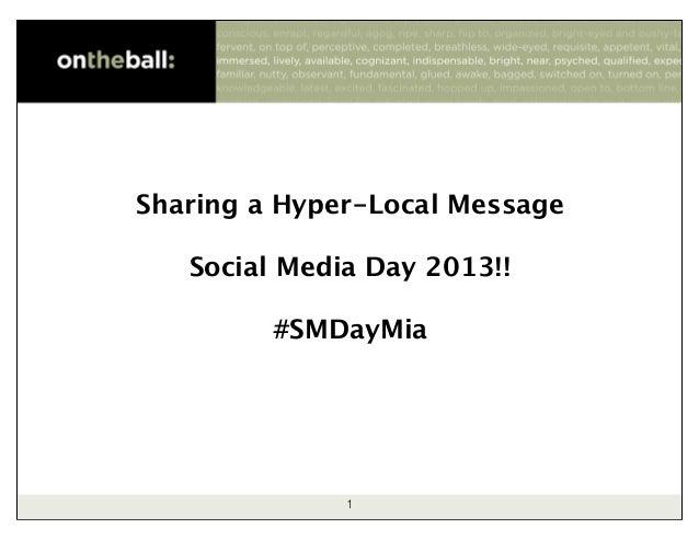 Sharing a Hyper-Local Message Social Media Day 2013!! #SMDayMia 1