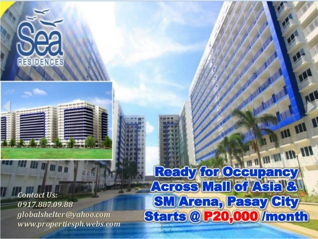 Ready for Occupancy Across Mall of Asia & SM Arena, Pasay City Starts @ P20,000 /month Contact Us: 0917.887.09.88 globalsh...