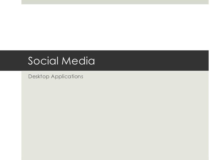 Social Media Desktop Applications