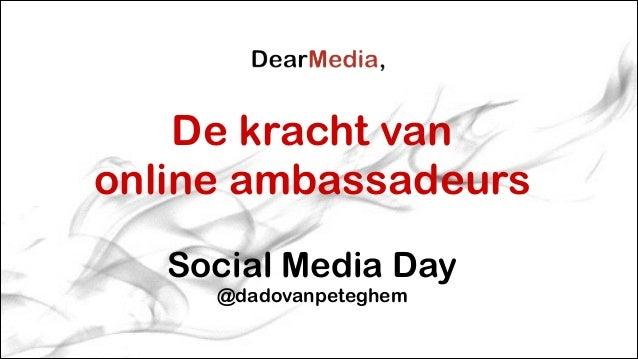 De kracht van  online ambassadeurs  Social Media Day @dadovanpeteghem