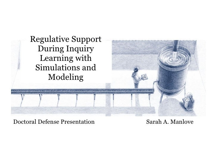 Regulative Support During Inquiry Learning with Simulations and Modeling Doctoral Defense Presentation   Sarah A. Manlove