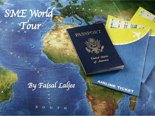 SME World Tour  By Faisal Laljee  1