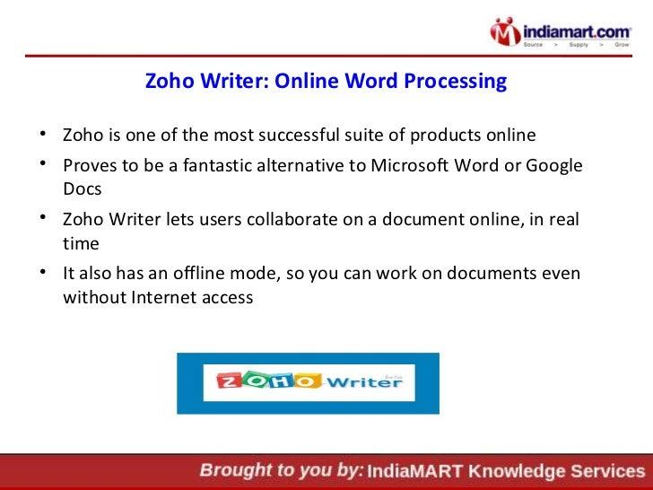Zoho Writer: Online Word Processing <ul><li>Zoho is one of the most successful suite of products online </li></ul><ul><li>...