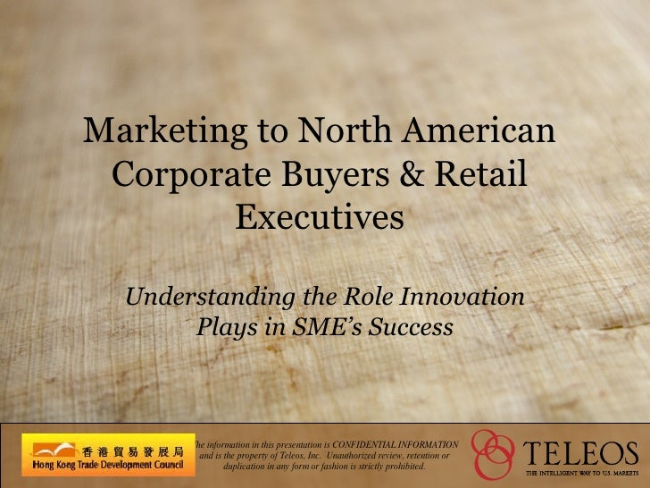 Marketing to North American Corporate Buyers & Retail Executives Understanding the Role Innovation Plays in SME's Success