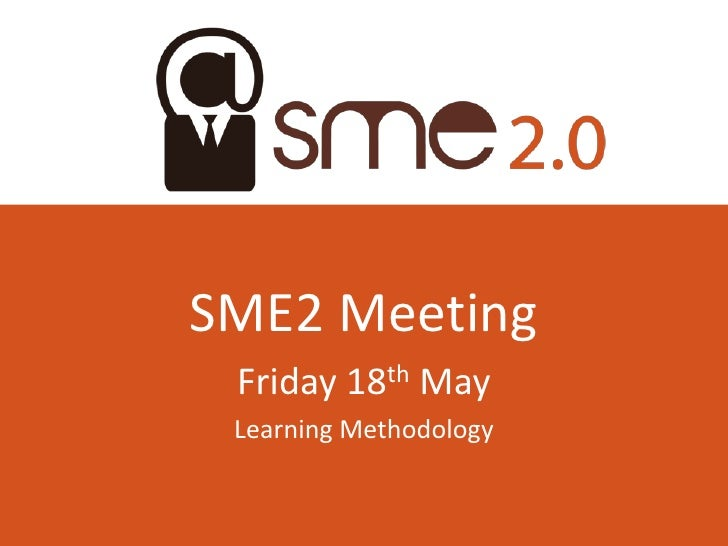 SME2 Meeting Friday 18th May Learning Methodology