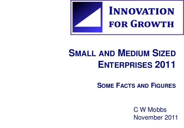 SMALL AND MEDIUM SIZED  ENTERPRISES 2011  SOME FACTS AND FIGURES  C W Mobbs  November 2011