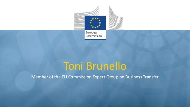 Toni Brunello  Member of the EU Commission Expert Group on Business Transfer