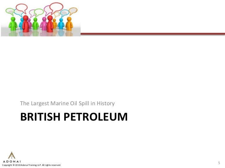 The Largest Marine Oil Spill in History                   BRITISH PETROLEUM                                               ...