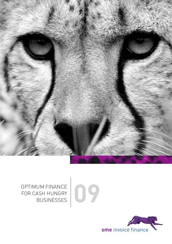 09OPTIMUM FINANCEFOR CASH HUNGRY     BUSINESSES